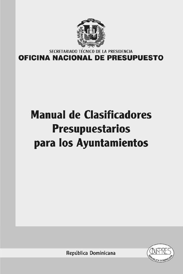 SECRETARIADO TÉCNICO DE LA PRESIDENCIA OFICINA NACIONAL DE PRESUPUESTO      Manual de Clasificadores     Presupuestarios  ...
