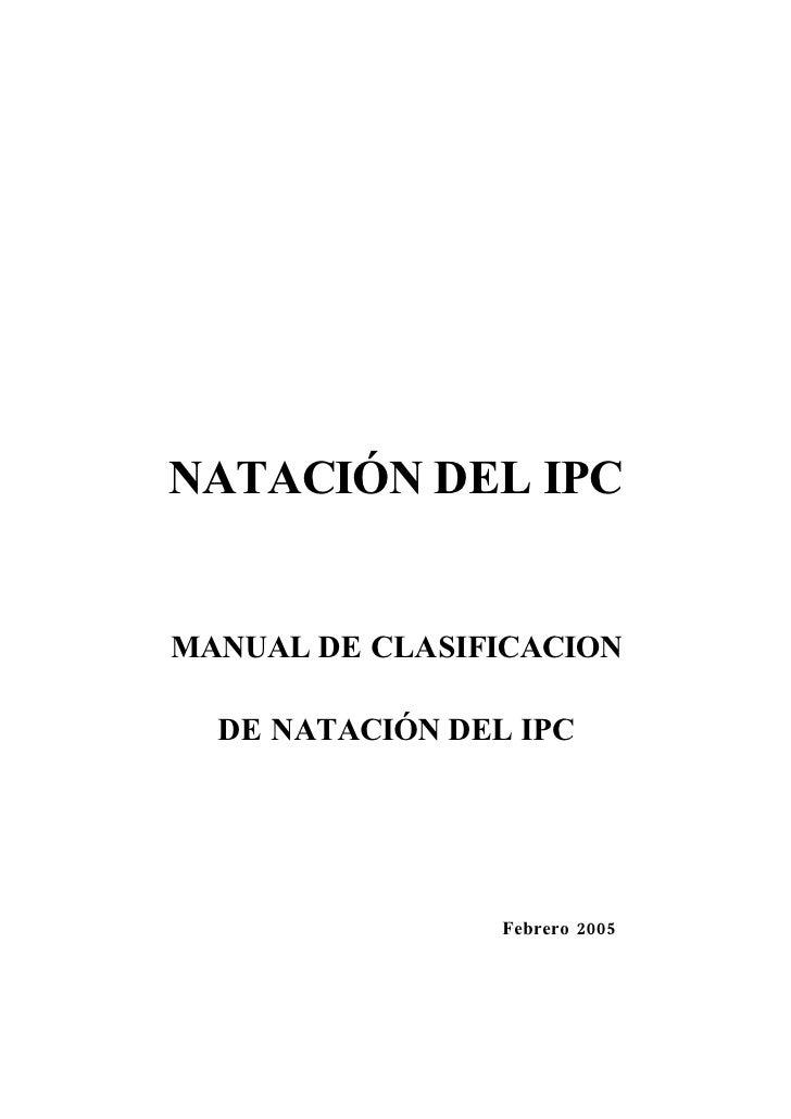 NATACIÓN DEL IPC   MANUAL DE CLASIFICACION    DE NATACIÓN DEL IPC                      Febrero 2005