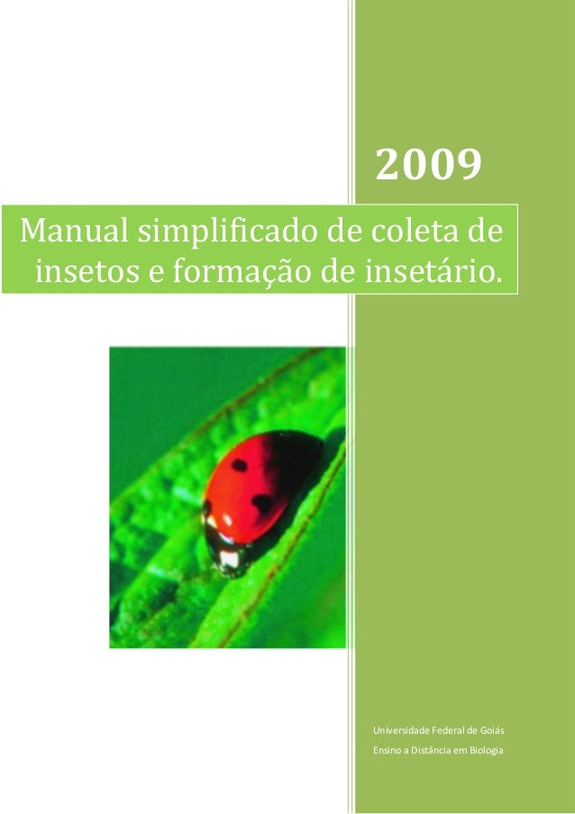 2009 Universidade Federal de Goiás Ensino a Distância em Biologia Manual simplificado de coleta de insetos e formação de i...