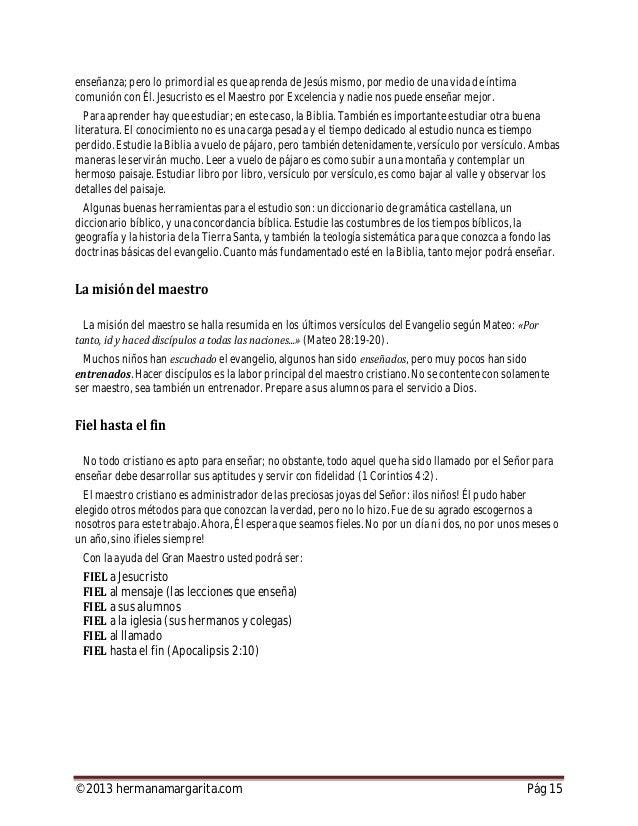 ©2013 hermanamargarita.com Pág 16 emos visto algunas características importantes en la vida de un buen maestro, aspectos f...