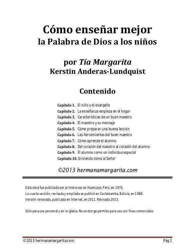 ©2013 hermanamargarita.com Pág 2 os niños son el tesoro más precioso que posee nuestro mundo. En ellos descansa la promesa...