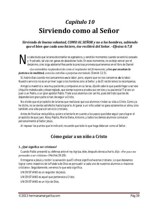 ©2013 hermanamargarita.com Pág 40 UN CRISTIANO es aquel que pone a Cristo primero en su vida. UN CRISTIANO cree en Jesús y...