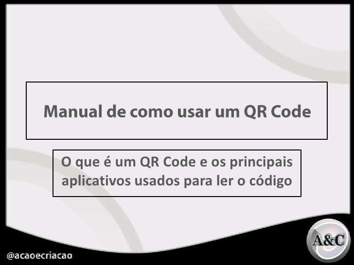 Manual de como usar um QR Code<br />O que é um QR Code e os principais aplicativos usados para ler o código<br />