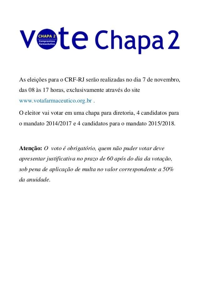 As eleições para o CRF-RJ serão realizadas no dia 7 de novembro, das 08 às 17 horas, exclusivamente através do site www.vo...