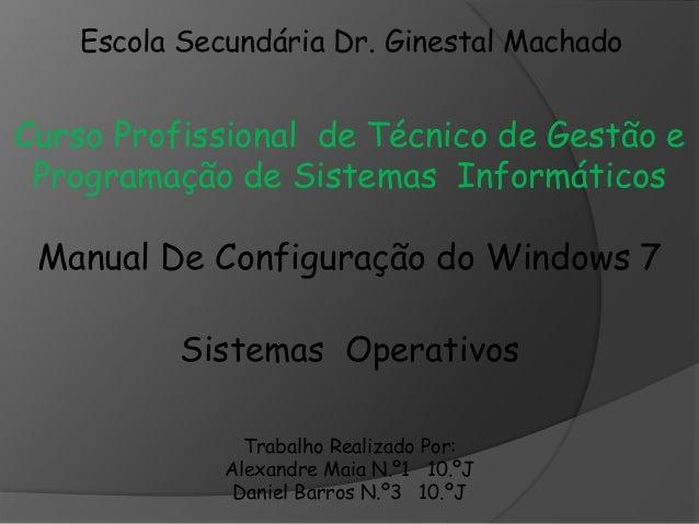 Escola Secundária Dr. Ginestal Machado Curso Profissional de Técnico de Gestão e Programação de Sistemas Informáticos Sist...