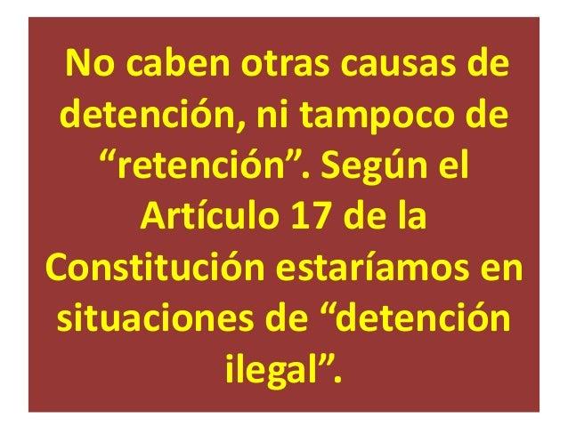 - Si la pena a la que pueda ser condenada la persona detenida, no supera los seis años de cárcel, los agentes de la autori...