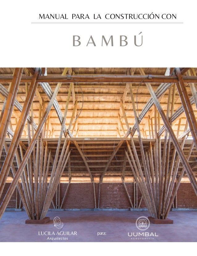 MANUAL PARA LA CONSTRUCCIÓN CON B A M B Ú para: