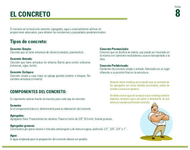 Tipos de concreto: Deberás tomar medidas para impedir que se contaminen los agregados con orina, bebidas azucaradas, resto...