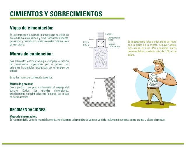CIMIENTOS Y SOBRECIMIENTOS RECOMENDACIONES: Es una estructura de concreto armado que se utiliza en suelos de baja resisten...