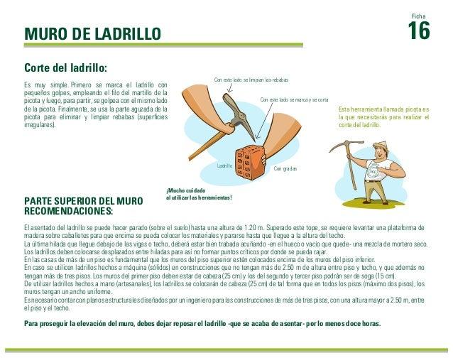 MURO DE LADRILLO El asentado del ladrillo se puede hacer parado (sobre el suelo) hasta una altura de 1.20 m. Superado este...