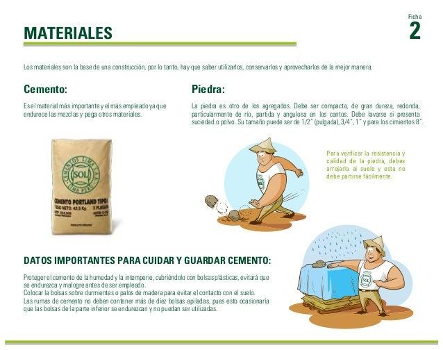 2 Ficha MATERIALES Es el material más importante y el más empleado ya que endurece las mezclas y pega otros materiales. Pi...