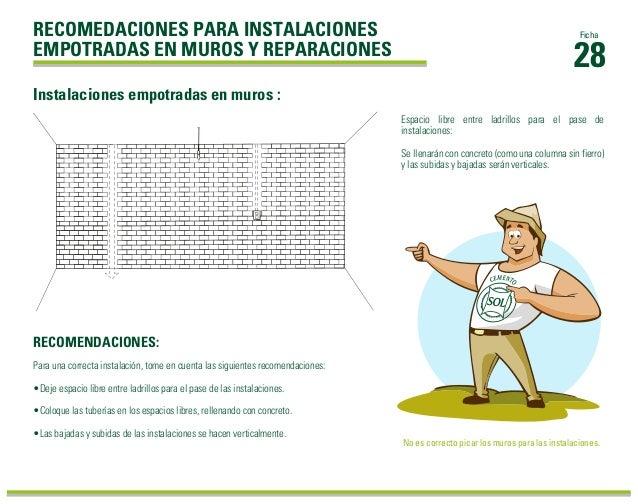 28 FichaRECOMEDACIONES PARA INSTALACIONES EMPOTRADAS EN MUROS Y REPARACIONES Para una correcta instalación, tome en cuenta...