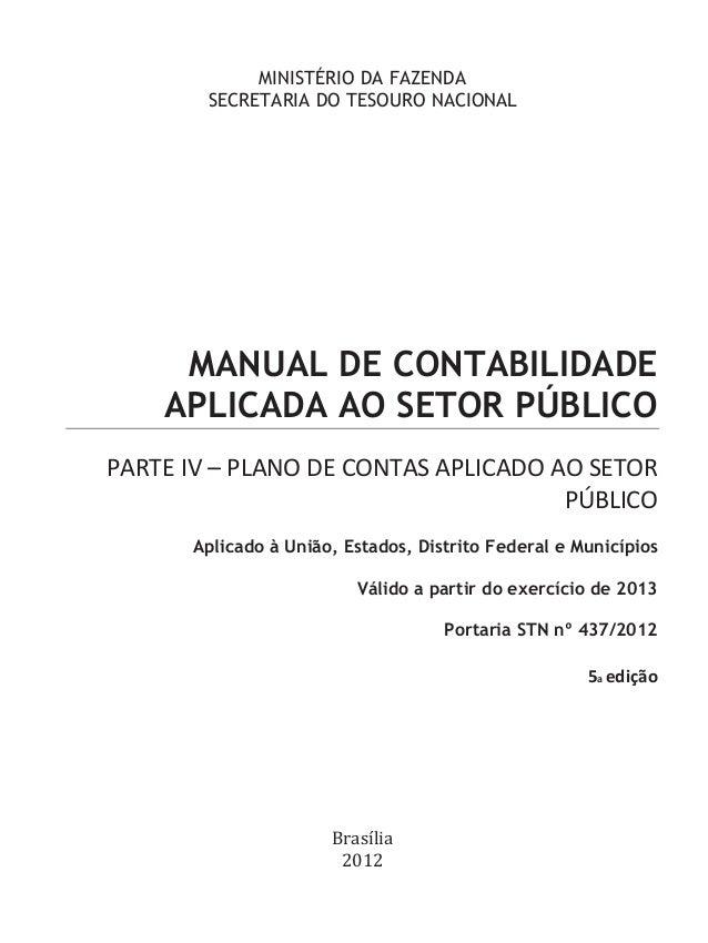 MINISTÉRIO DA FAZENDA        SECRETARIA DO TESOURO NACIONAL     MANUAL DE CONTABILIDADE    APLICADA AO SETOR PÚBLICOPARTE ...