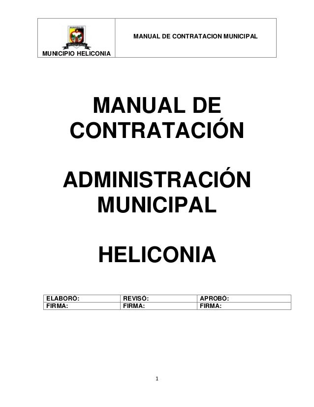 MUNICIPIO HELICONIA MANUAL DE CONTRATACION MUNICIPAL 1 MANUAL DE CONTRATACIÓN ADMINISTRACIÓN MUNICIPAL HELICONIA ELABORÓ: ...