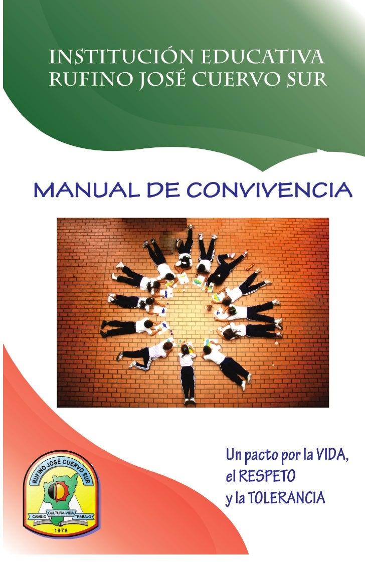 MANUAL DE CONVIVENCIA   Institución Educativa Rufino José Cuervo Sur       Barrio Las Acacias Calle 48 Carrera 25 y 26    ...