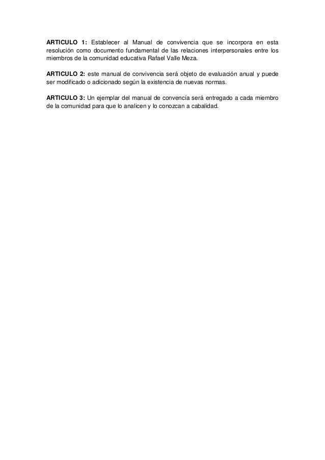 ARTICULO 1: Establecer al Manual de convivencia que se incorpora en esta resolución como documento fundamental de las rela...