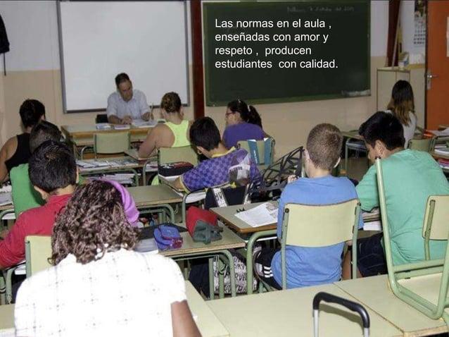 Manual de convivencia.  normas de aula (seguir las instrucciones del profesor)