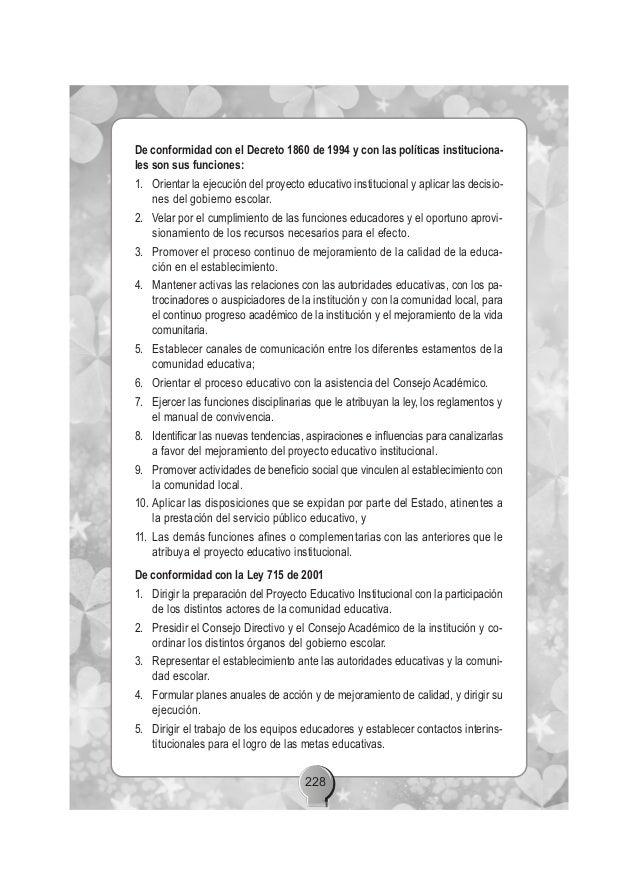 228 De conformidad con el Decreto 1860 de 1994 y con las políticas instituciona- les son sus funciones: 1. Orientar la eje...