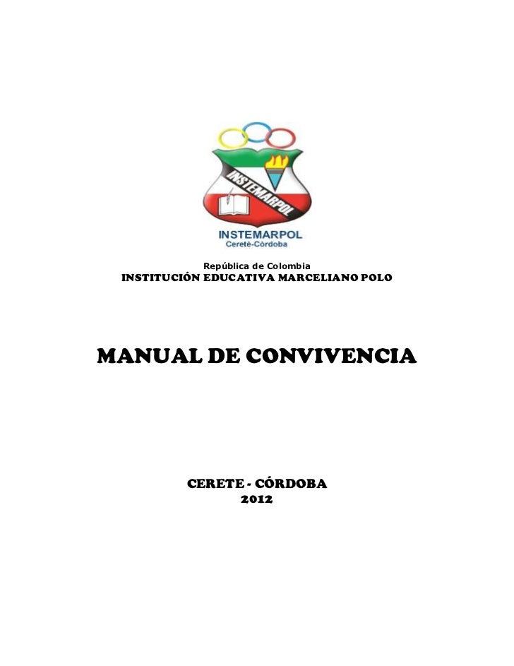 República de Colombia INSTITUCIÓN EDUCATIVA MARCELIANO POLOMANUAL DE CONVIVENCIA         CERETE - CÓRDOBA               2012