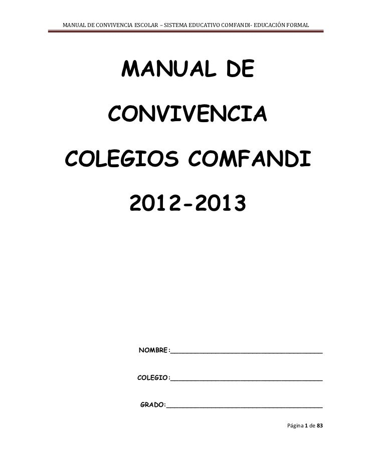 MANUAL DE CONVIVENCIA ESCOLAR – SISTEMA EDUCATIVO COMFANDI- EDUCACIÓN FORMAL                  MANUAL DE             CONVIV...