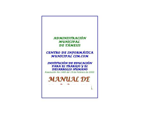 ADMINISTRACIÓN MUNICIPAL DE TÁMESIS CENTRO DE INFORMÁTICA MUNICIPAL CIM.COM INSTITUCIÓN DE EDUCACIÓN PARA EL TRABAJO Y EL ...