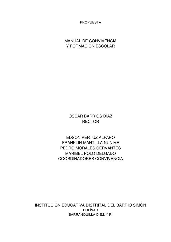 PROPUESTA                 MANUAL DE CONVIVENCIA              Y FORMACION ESCOLAR                   OSCAR BARRIOS DÍAZ     ...