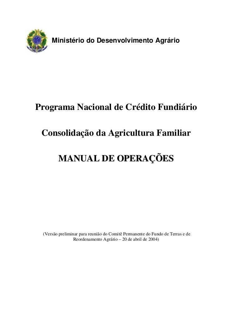 Ministério do Desenvolvimento AgrárioPrograma Nacional de Crédito Fundiário Consolidação da Agricultura Familiar        MA...