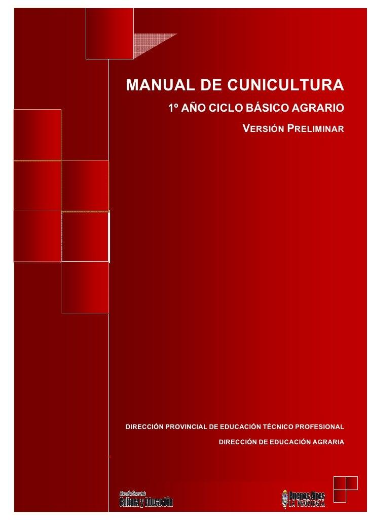 MANUAL DE CUNICULTURA          1º AÑO CICLO BÁSICO AGRARIO                            VERSIÓN PRELIMINARDIRECCIÓN PROVINCI...