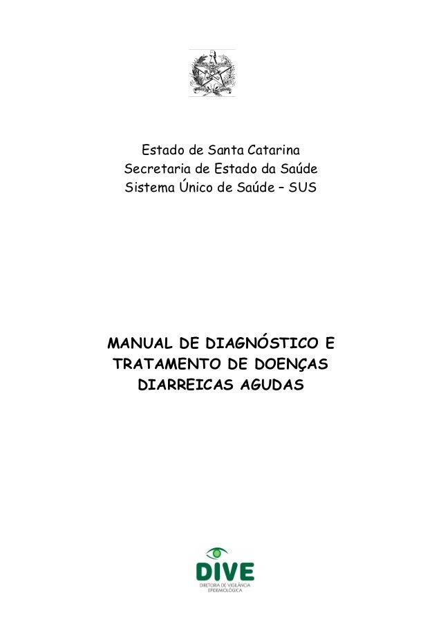 Estado de Santa Catarina Secretaria de Estado da Saúde Sistema Único de Saúde – SUS MANUAL DE DIAGNÓSTICO E TRATAMENTO DE ...