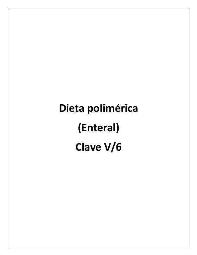 Dieta polimérica (Enteral) Clave V/6