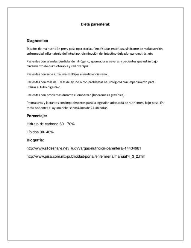 Dieta parenteral: Diagnostico Estados de malnutrición pre y post-operatorias, íleo, fístulas entéricas, síndrome de malabs...