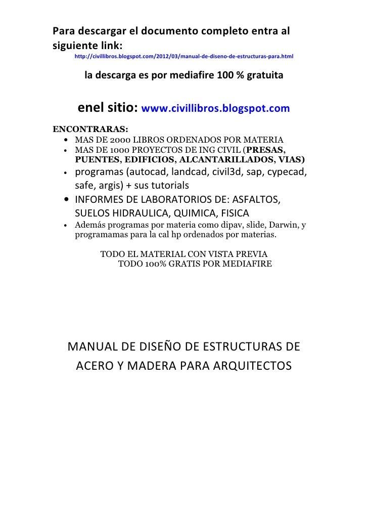 Para descargar el documento completo entra alsiguiente link:       http://civillibros.blogspot.com/2012/03/manual-de-disen...