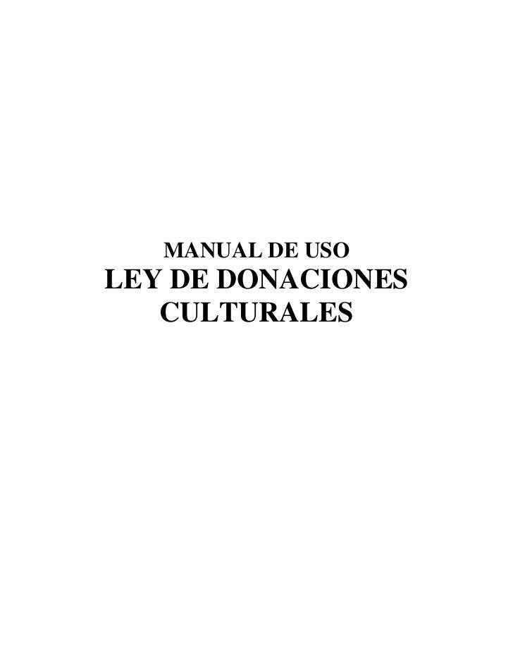 MANUAL DE USOLEY DE DONACIONES   CULTURALES