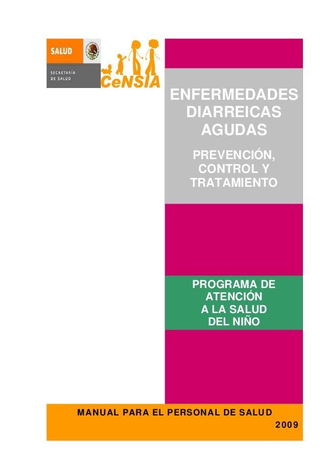 1 MANUAL PARA EL PERSONAL DE SALUD 2009 ENFERMEDADES DIARREICAS AGUDAS PREVENCIÓN, CONTROL Y TRATAMIENTO PROGRAMA DE ATENC...