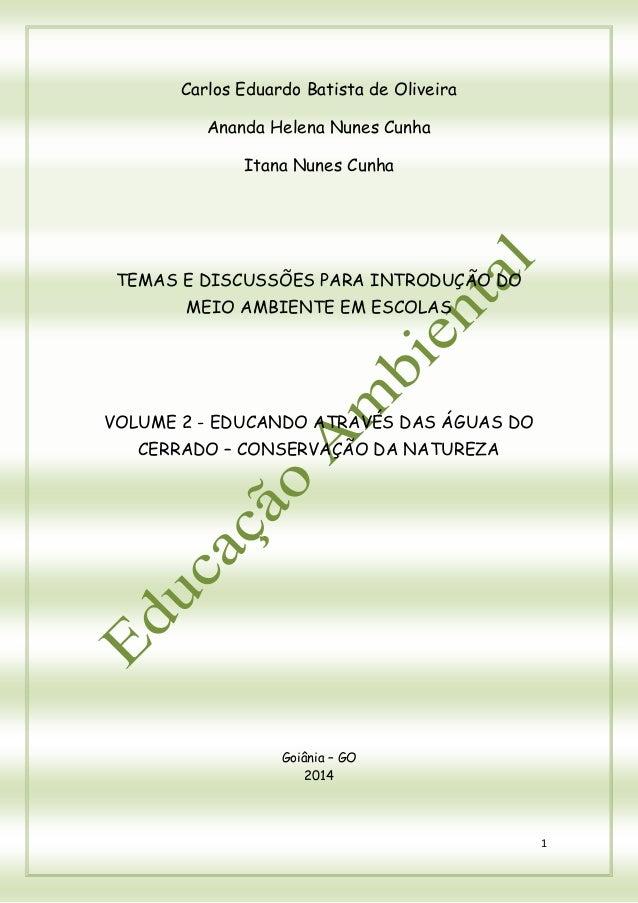 1  Carlos Eduardo Batista de Oliveira  Ananda Helena Nunes Cunha  Itana Nunes Cunha  TEMAS E DISCUSSÕES PARA INTRODUÇÃO DO...