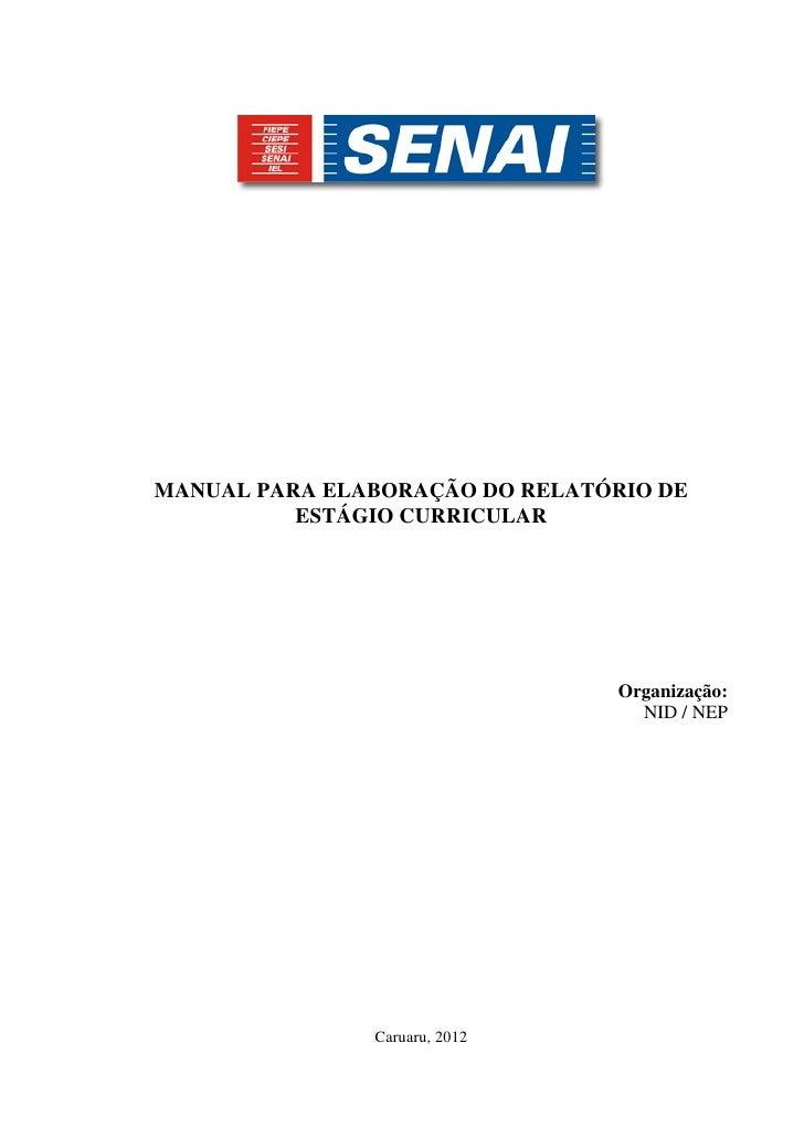 MANUAL PARA ELABORAÇÃO DO RELATÓRIO DE          ESTÁGIO CURRICULAR                                 Organização:           ...