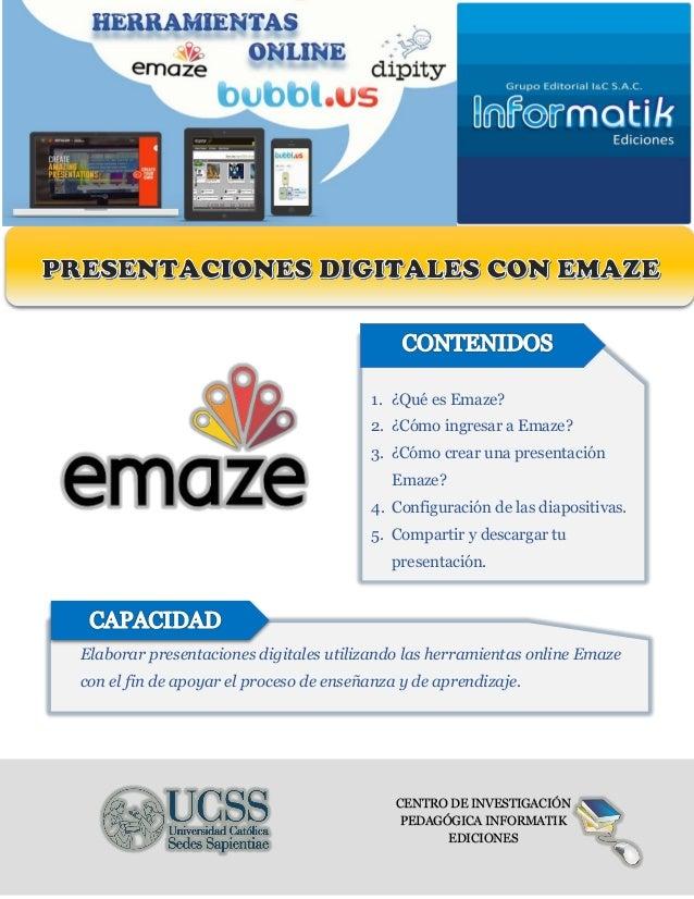 1. ¿Qué es Emaze? 2. ¿Cómo ingresar a Emaze? 3. ¿Cómo crear una presentación Emaze? 4. Configuración de las diapositivas. ...