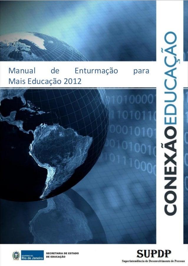 1 Manual de Enturmação para Mais Educação 2012