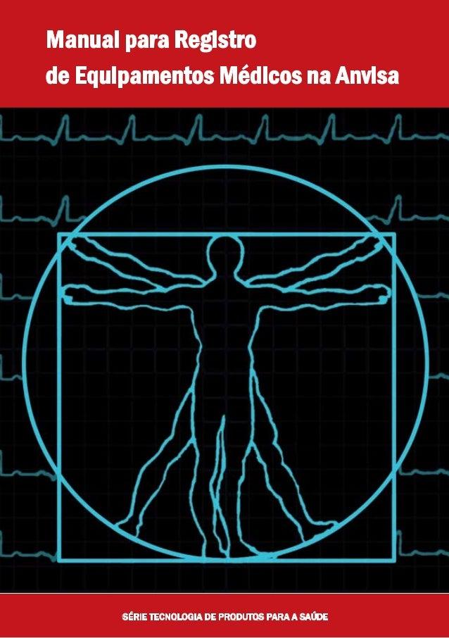 MANUAL PARA REGISTRO DE EQUIPAMENTOS MÉDICOS NA ANVISA Gerência de Tecnologia em Equipamentos – GQUIP