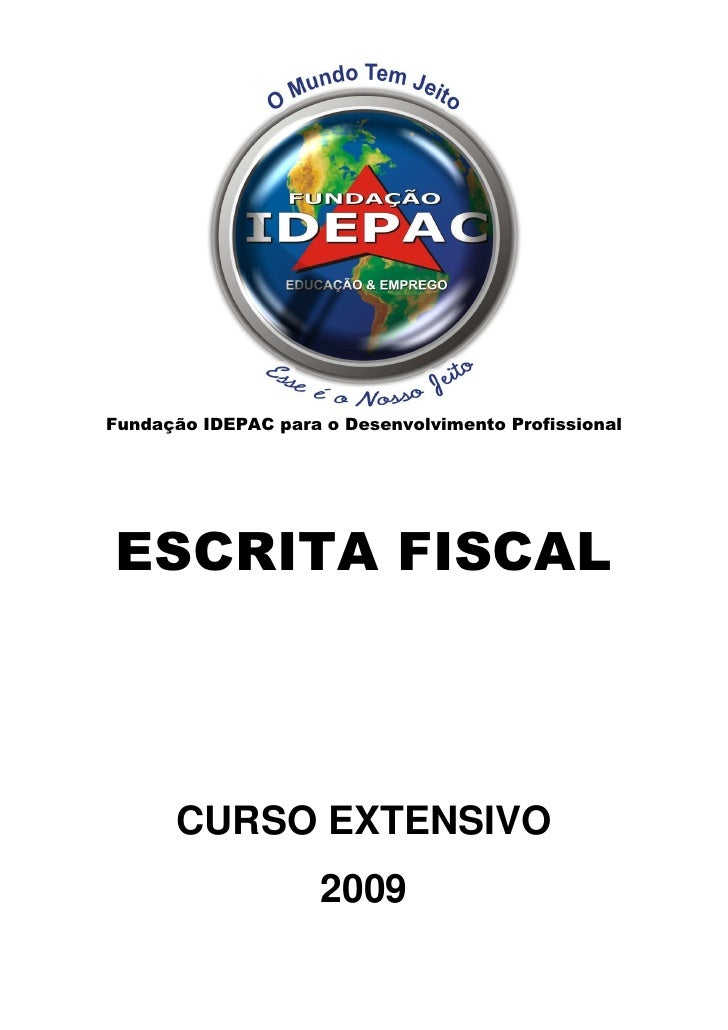 Fundação IDEPAC para o Desenvolvimento Profissional     ESCRITA FISCAL          CURSO EXTENSIVO                      2009