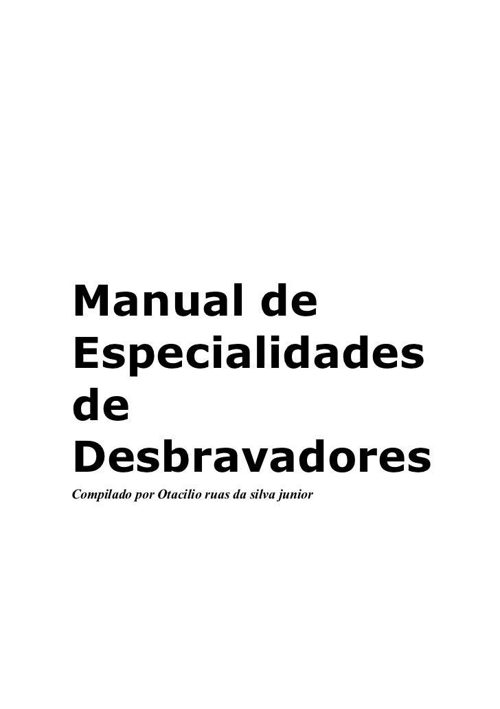 Manual deEspecialidadesdeDesbravadoresCompilado por Otacilio ruas da silva junior