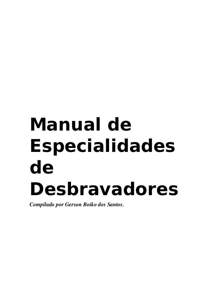 Manual deEspecialidadesdeDesbravadoresCompilado por Gerson Boiko dos Santos.