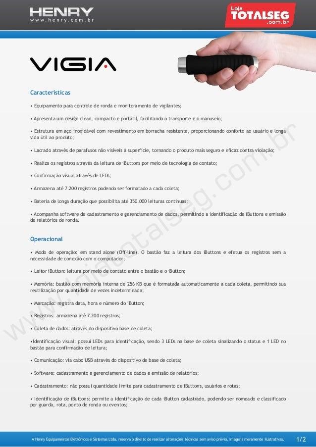 Características • Equipamento para controle de ronda e monitoramento de vigilantes; • Apresenta um design clean, compacto ...