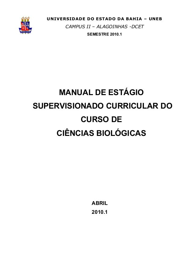 UNIVERSIDADE DO ESTADO DA BAHIA – UNEB CAMPUS II – ALAGOINHAS -DCET SEMESTRE 2010.1 MANUAL DE ESTÁGIO SUPERVISIONADO CURRI...