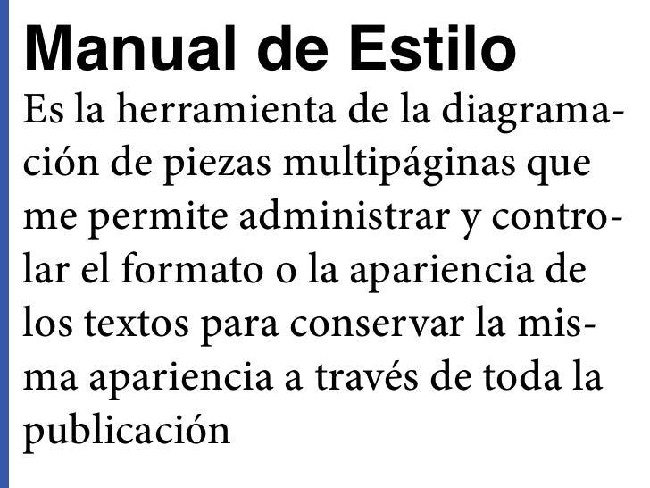Manual de EstiloEs la herramienta de la diagrama-ción de piezas multipáginas queme permite administrar y contro-lar el for...