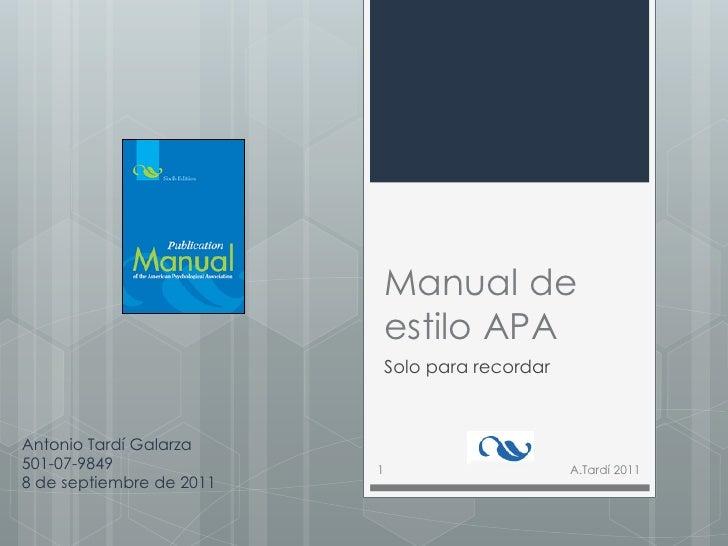 Manual de                          estilo APA                          Solo para recordarAntonio Tardí Galarza501-07-9849 ...