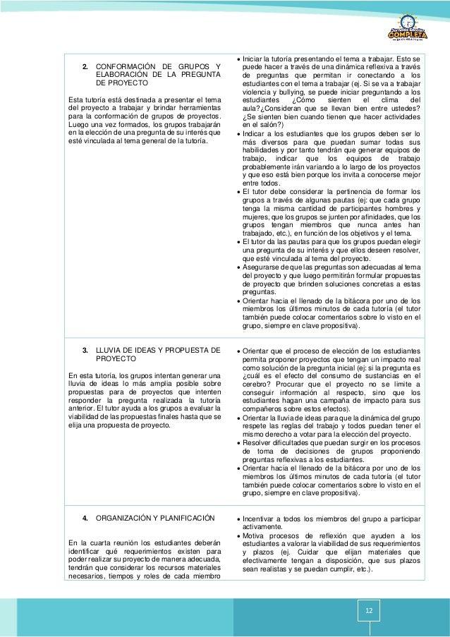 12 2. CONFORMACIÓN DE GRUPOS Y ELABORACIÓN DE LA PREGUNTA DE PROYECTO Esta tutoría está destinada a presentar el tema del ...