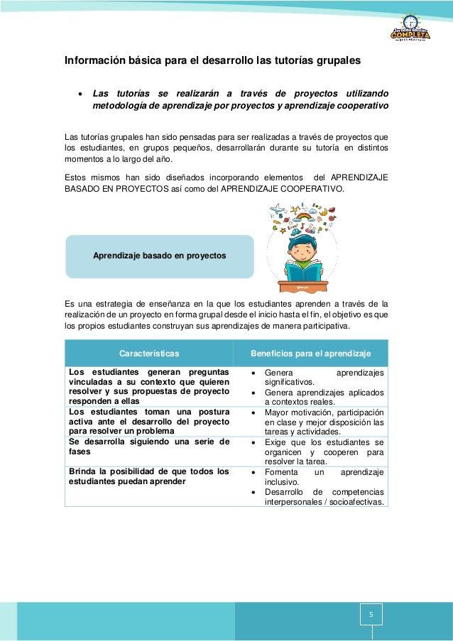 5 Información básica para el desarrollo las tutorías grupales • Las tutorías se realizarán a través de proyectos utilizand...