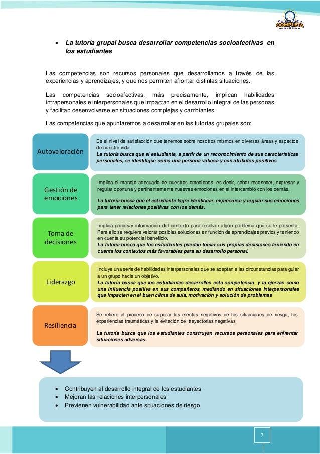 7 • La tutoría grupal busca desarrollar competencias socioafectivas en los estudiantes Las competencias son recursos perso...