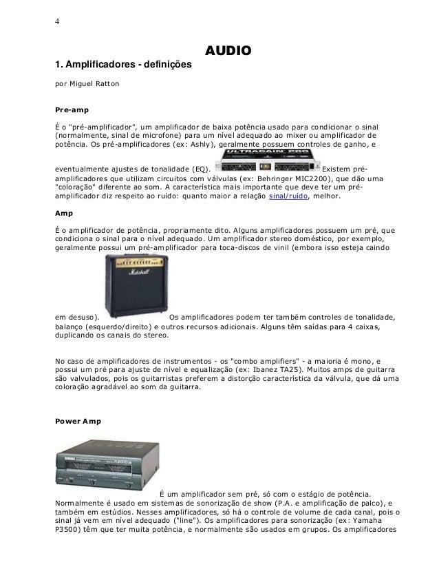 """4 AUDIO 1. Amplificadores - definições por Miguel Ratton Pre-amp É o """"pré-amplificador"""", um amplificador de baixa potência..."""